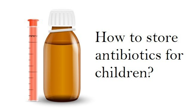 Antibiotics for children: storage instruction and expiry dates